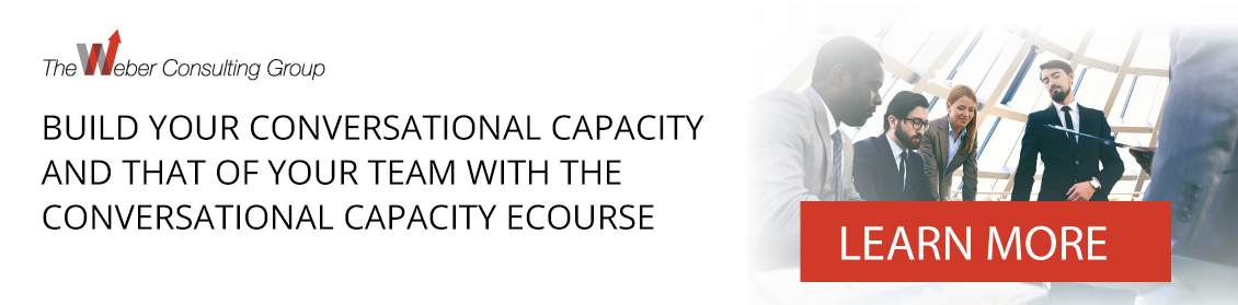 Build your conversational capacity and that of your team with the CONVERSATIONAL CAPACITY eCOURSE
